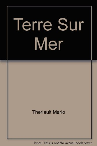 9782920221604: Terre sur mer: Nouvelles (Collection prose) (French Edition)