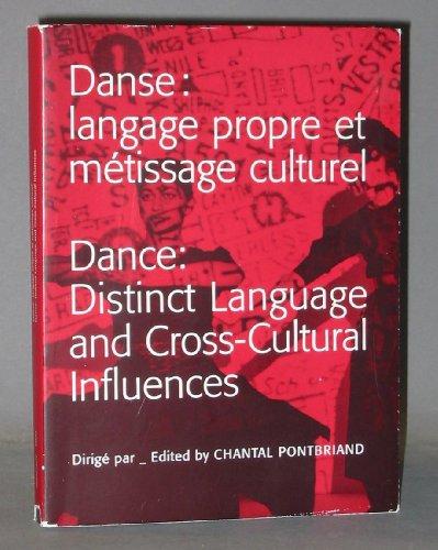 9782920284166: Danse: Langage Propre Et Metissage Culturel Dance: Distinct Language and Cross-Cultural Influences