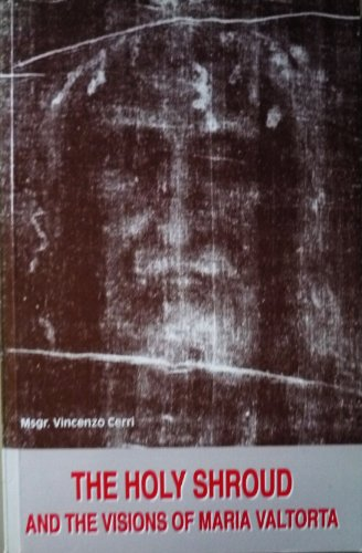 9782920285125: THE HOLY SHROUD AND THE VISIONS OF MARIA VALTORTA [Paperback]