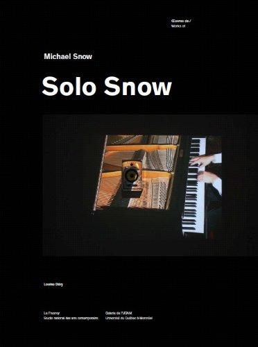 Michael Snow: Solo Snow (9782920325425) by Louise Dery; Eric Bullot; Steffani de Loppinot; Jacinto Lageira; Michael Snow