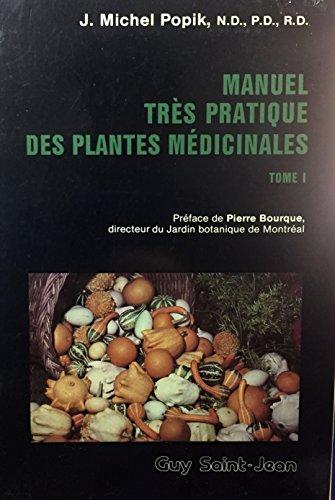 Manuel Tres Pratique des Plantes Medicinales, Tome: Popik J.-Michel
