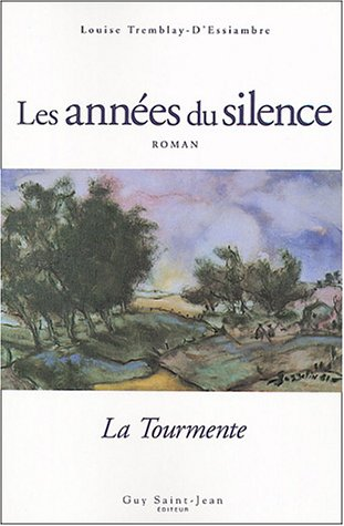 Les annees du silence (French Edition): Tremblay-D'Essiambre, Louise