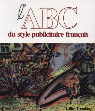 9782920342125: L'ABC DU STYLE PUBLICITAIRE FRANCAIS