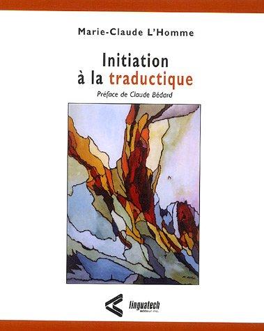 Initiation ? La Traductique: Marie-Claude L'Homme