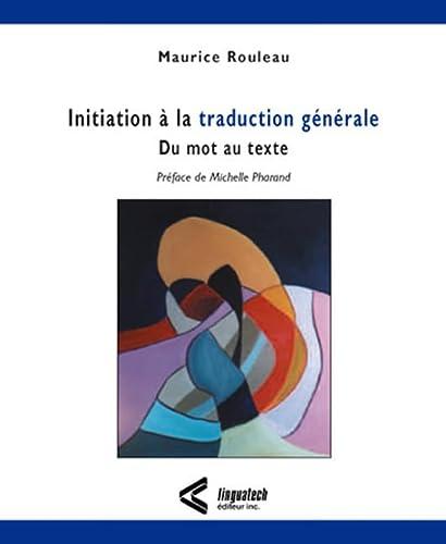 9782920342385: Initiation à la traduction générale : Du mot au texte
