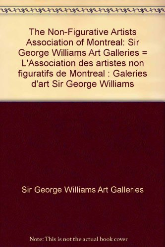 The Non-Figurative Artists' Association of Montréal/L'Association des artistes non figuratifs de ...