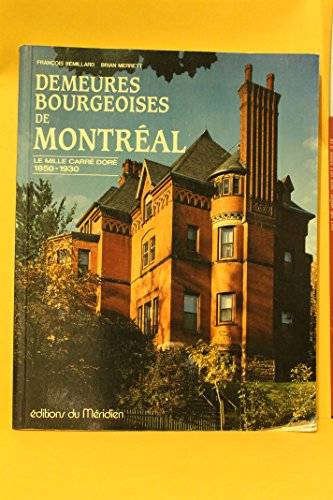 9782920417083: Demeures bourgeoises de Montreal: Le Mille carre dore, 1850-1930 (French Edition)