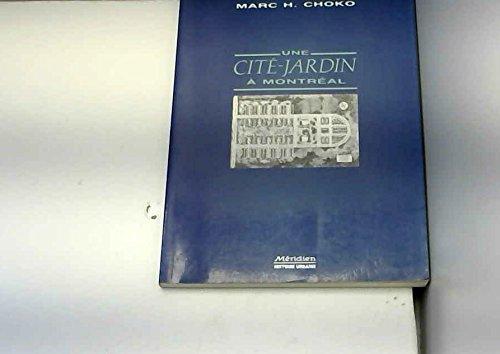 9782920417441: Une cite-jardin a Montreal: La Cite-jardin du tricentenaire, 1940-1947 (Histoire urbaine) (French Edition)