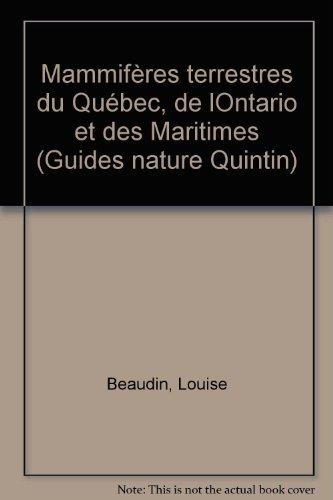 Guide des mammiferes terrestres du Quebec, de: Beaudin, Louise