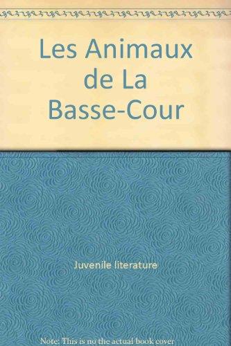 Les Animaux de La Basse-Cour (Mots Et: Louise Beaudin