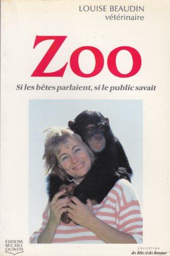 Zoo, si les bêtes nous parlaient, si: Louise BEAUDIN Vétérinaire