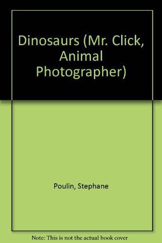 9782920438750: Dinosaurs (Mr. Click, Animal Photographer)