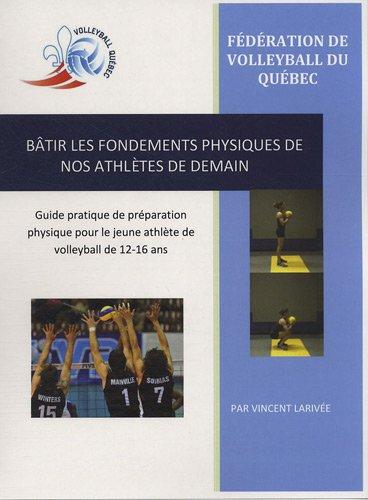 9782920470293: Bâtir les fondements physiques de nos athlètes de demain