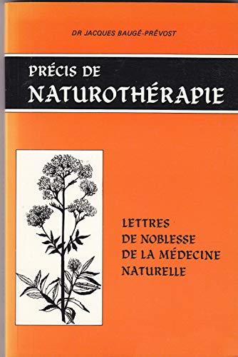 9782920601000: Precis de Naturotherapie: Lettres de Noblesse de la Medecine Naturelle