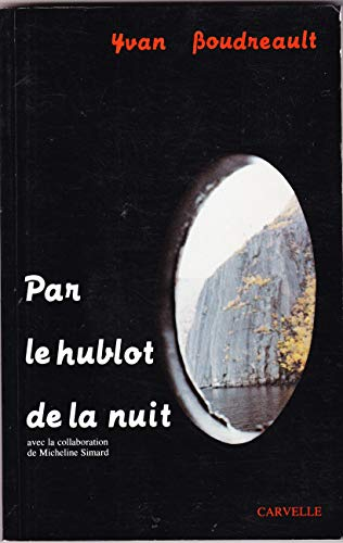 Par le hublot de la nuit (French: Boudreault, Yvan