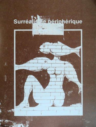 9782920630000: Surréalisme périphérique: Actes du Colloque Portugal, Québec, Amérique latine, un surréalisme périphérique? (French Edition)