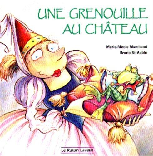UNE GRENOUILLE AU CHÂTEAU NO.01: MARCHAND MARIE-NICOLE