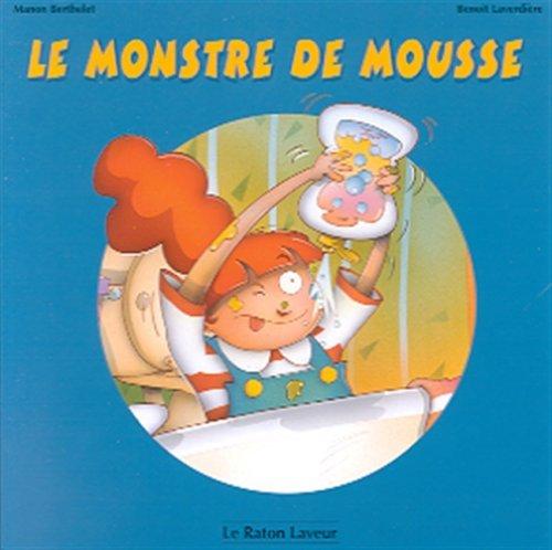 MONSTRE DE MOUSSE -LE: Manon Berthelet, Beno?t Laverdi?re