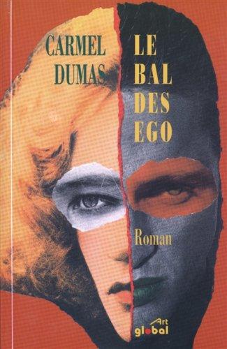 Le bal des ego: Roman (French Edition): Dumas, Carmel