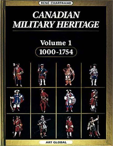 9782920718494: Canadian Military Heritage, Vol. 1: 1000-1754