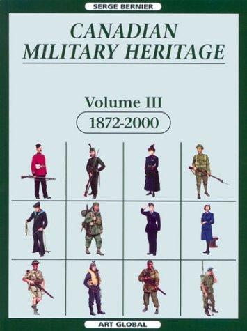 Canadian Military Heritage, Vol. 3: 1872-2000: Serge Bernier