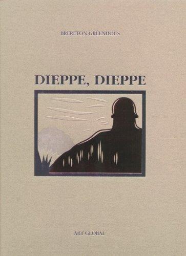 Dieppe, Dieppe: Brereton Greenhous