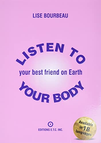 9782920932029: Listen to Your Body, Your Best Friend on Earth