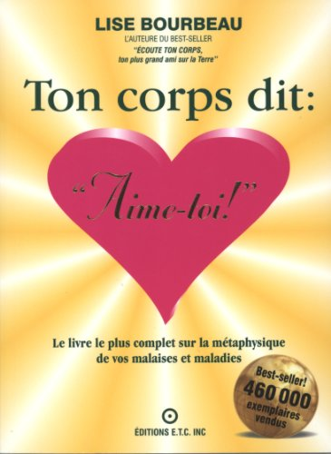 9782920932159: Ton corps dit :Aime-toi !