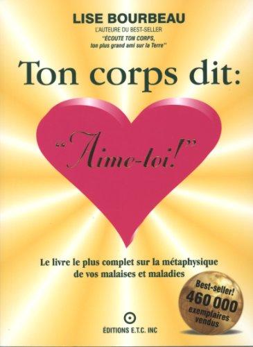 9782920932159: Ton corps dit :Aime-toi !