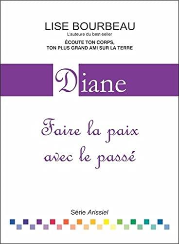 9782920932364: Diane - Faire la paix avec le pass�