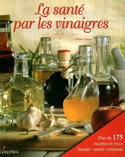 9782920943292: Sante par les Vinaigres (la)