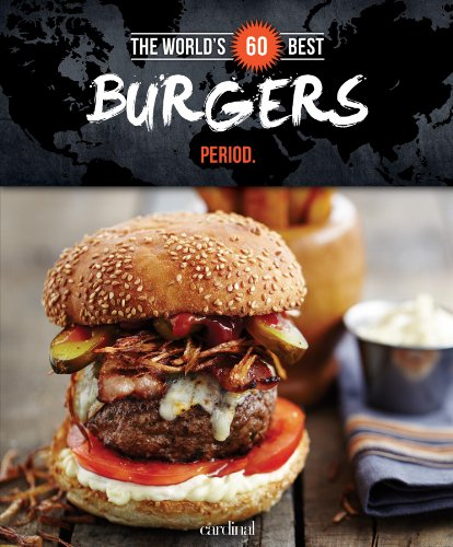 9782920943513: The World's 60 Best Burgers... Period. (The World's 60 Best Collection)