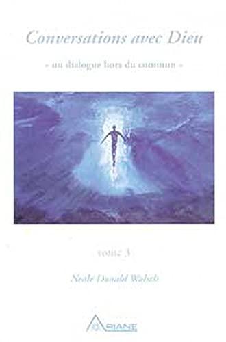 9782920987326: Conversations avec Dieu : Un dialogue hors du commun, tome 3
