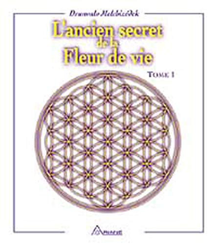 9782920987449: Ancien secret de la Fleur de vie - Tome 1 (French Edition)
