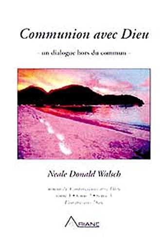 Communion avec Dieu: Un dialogue hors du commun (2920987488) by Neale Donald Walsch
