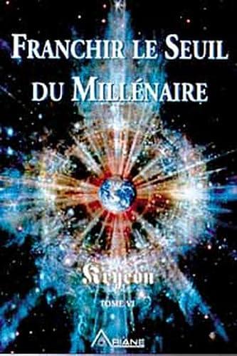 FRANCHIR LE SEUIL DU MILLÉNAIRE T.06: KRYEON