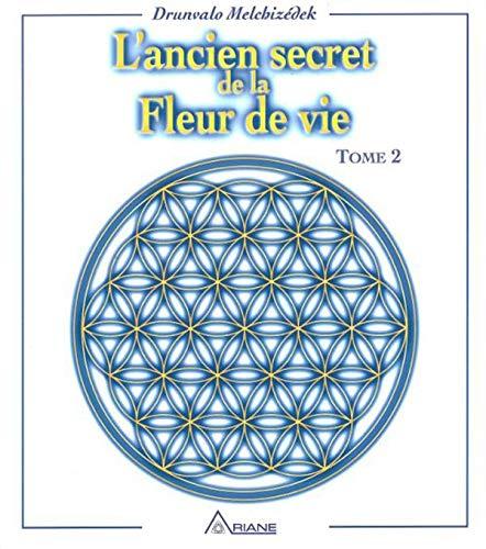 ANCIEN SECRET DE LA FLEUR DE VIE T02: MELCHIZEDEK DRUNVALO