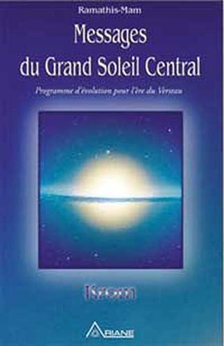 MESSAGES DU GRAND SOLEIL CENTRAL: RAMATHIS MAM KROM