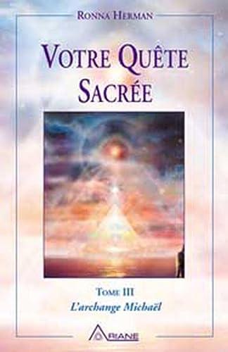 9782920987784: Messages de l'archange Michaël, tome 3 : Votre quête sacrée