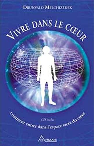 9782920987807: Vivre dans le coeur - Comment entrer dans l'espace sacr� du coeur + CD audio