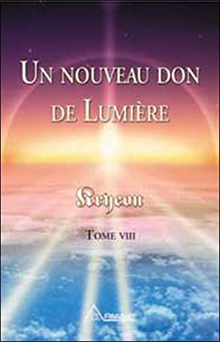 9782920987852: Un nouveau don de Lumière, tome 8