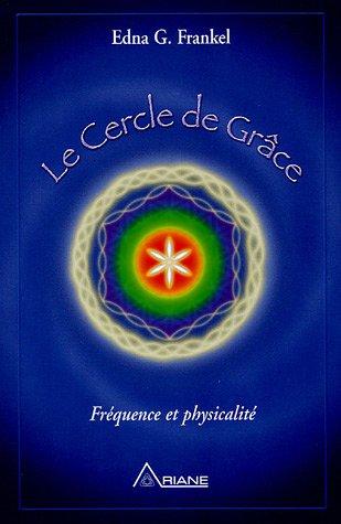 le cercle de grace ; frequence et physicalite: n/a