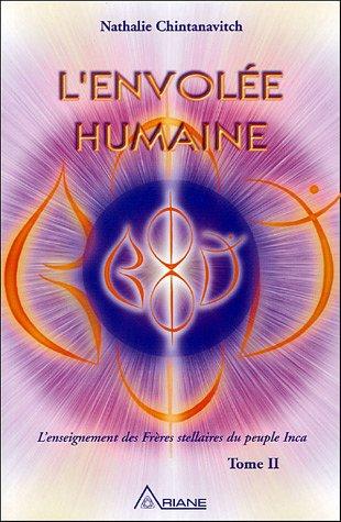 9782920987968: L'envol�e humaine - L'enseignement des Fr�res stellaires du peuple Inca, Tome 2