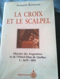 9782921114332: La Croix et le Scalpel T 1