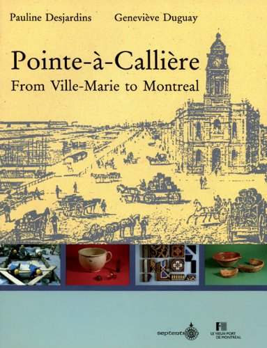 Pointe-à-Callière: From Ville-Marie to Montreal