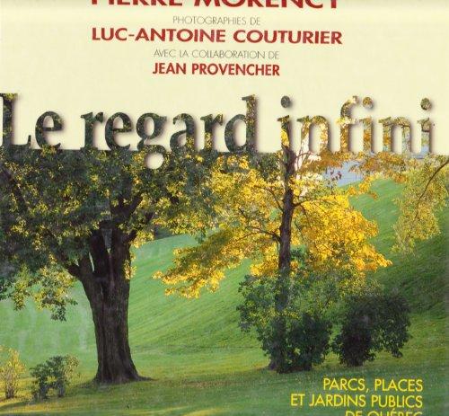 9782921146845: Le regard infini: Parcs, places et jardins publics de Québec (French Edition)