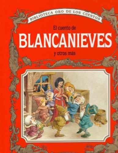 9782921171755: El Cuento de BLANCANIEVES y otros mas (Biblioteca oro de los cuentos)
