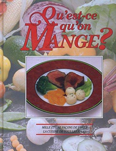 9782921171793: Qu'est-ce qu'on mange? Mille et une façons de varier la cuisine de tous les jours