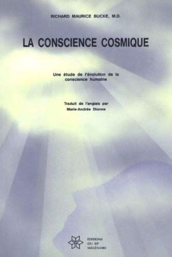 9782921184007: La conscience cosmique : Une étude de l'évolution de la conscience humaine