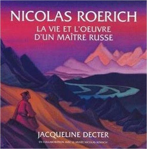 9782921184243: Nicolas Roerich : la vie et l'oeuvre d'un maître russe
